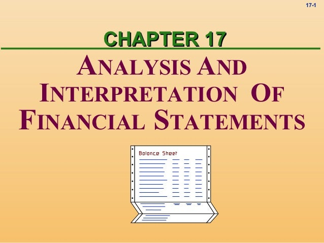 17-1     CHAPTER 17    ANALYSIS AND INTERPRETATION OFFINANCIAL STATEMENTS