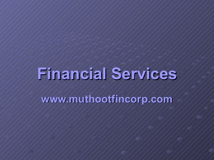 Financial Services www.muthootfincorp.com
