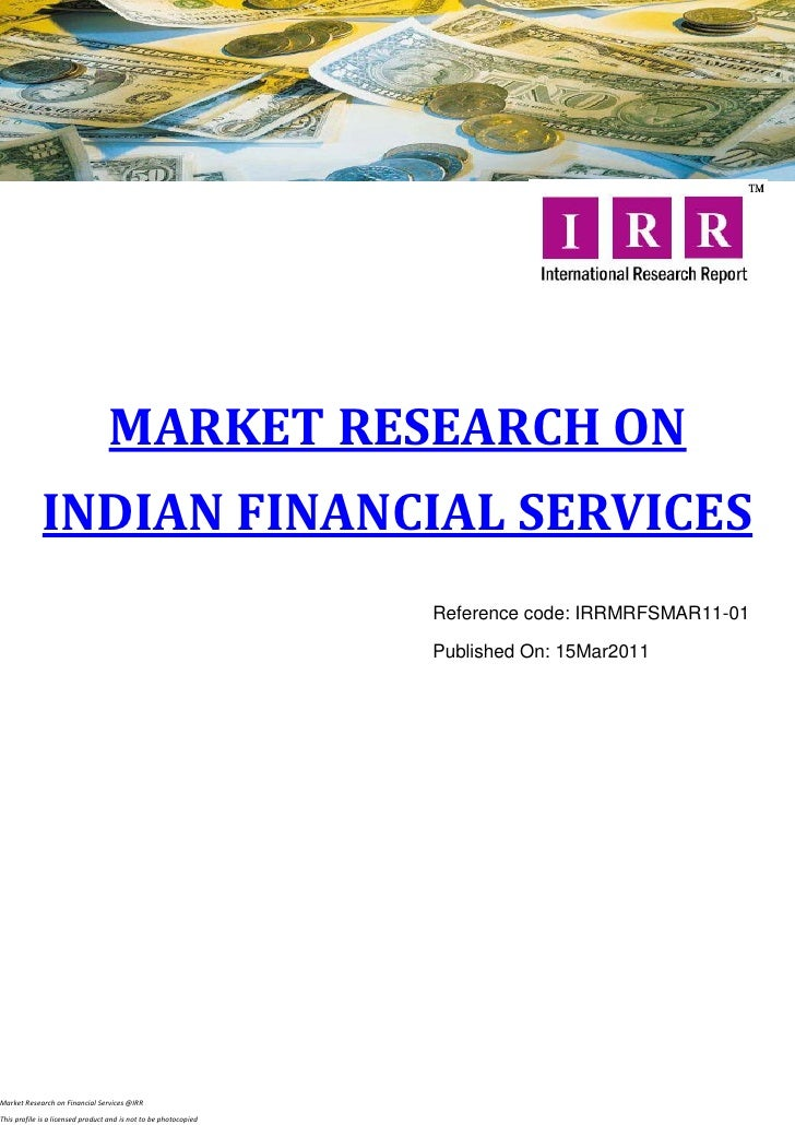 MARKET RESEARCH ON             INDIAN FINANCIAL SERVICES                                                                  ...