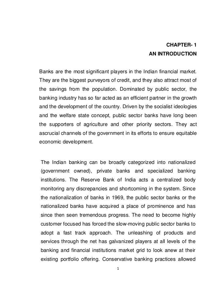 CHAPTER- 1                                                 AN INTRODUCTIONBanks are the most significant players in the In...