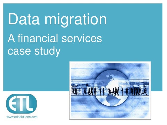 Data migration case study: Financial Services
