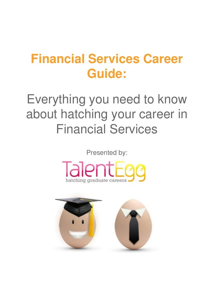 Financial Services Career          Guide:Everything you need to knowabout hatching your career in     Financial Services  ...