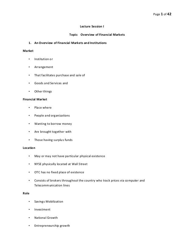Page 1 of 42 Lecture Session I Topic: Overview of Financial Markets 1. An Overview of Financial Markets and Institutions M...