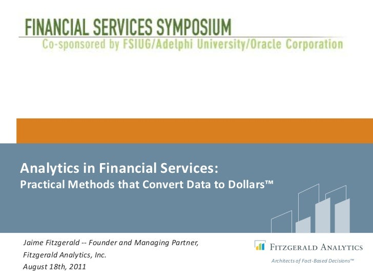 Keynote on Financial Services Analytics - Presented aug 2011