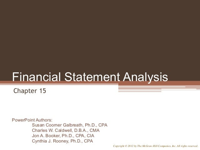 Financial Statement Analysis Chapter 15  PowerPoint Authors: Susan Coomer Galbreath, Ph.D., CPA Charles W. Caldwell, D.B.A...