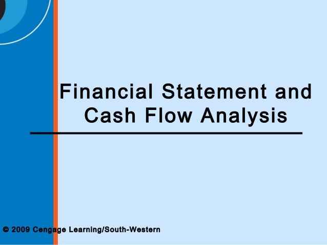 © 2009 Cengage Learning/South-Western Financial Statement and Cash Flow Analysis