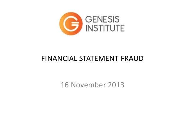 FINANCIAL STATEMENT FRAUD 16 November 2013