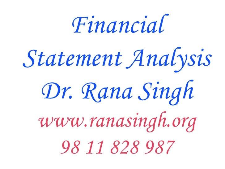 Financial Statement Analysis Dr. Rana Singh www.ranasingh.org 98 11 828 987