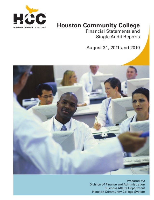 Houston Community College Financial Statements and Single Audit Reports August 31, 2011 and 2010  Prepared by: Division of...