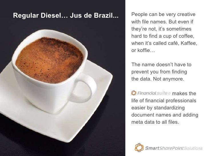 Regular Diesel… Jus de Brazil... People can be very creative with file names. But even if they're not, it's sometimes hard...