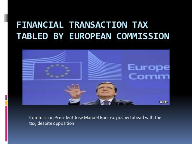 financial transaction tax essay French financial transaction tax are you by french authorities and other papers: 3 4 5 isp involved in the transaction, the tax is collected by the account.