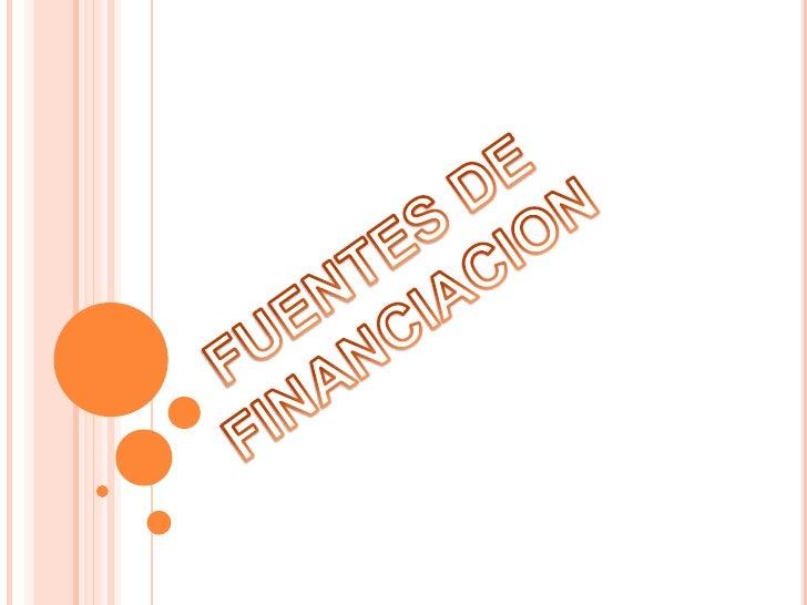FUENTES DE FINANCIACION<br />