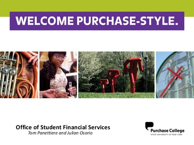 Office of Student Financial Services Tom Panettiere and Julian Osorio