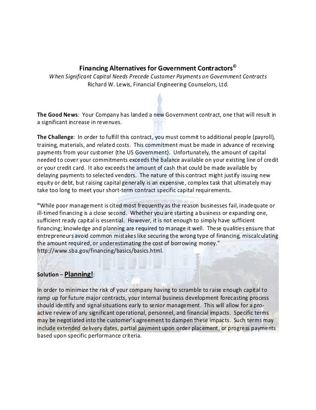Financing Alternatives for Government Contractors©    When Significant Capital Needs Precede Customer Payments on Governme...