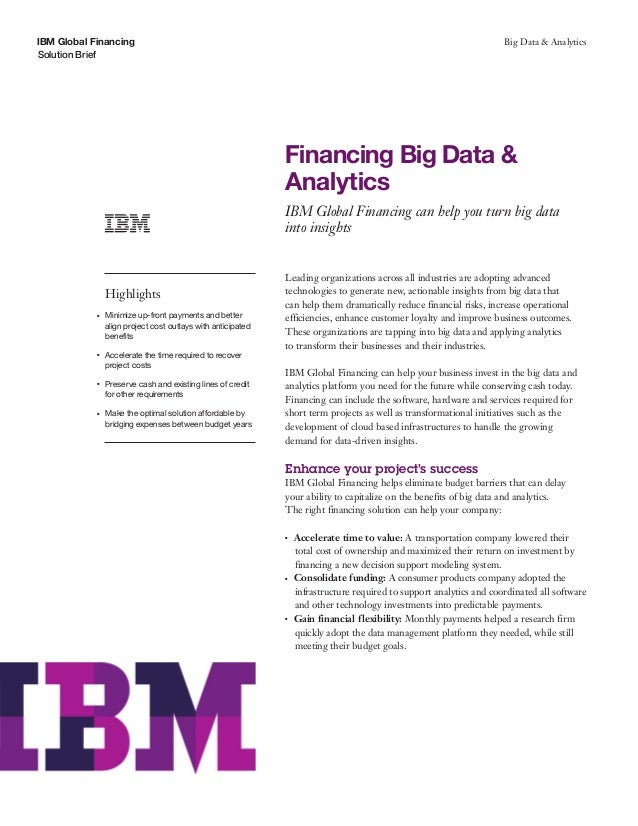 IBM Global Financing Solution Brief Big Data & Analytics Financing Big Data & Analytics IBM Global Financing can help you ...