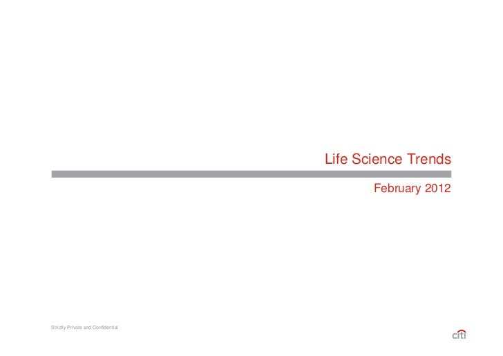 Life Science Trends                                           February 2012Strictly Private and Confidential