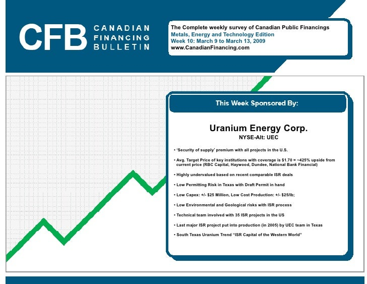 The Complete weekly survey of Canadian Public Financings Metals, Energy and Technology Edition Week 10: March 9 to March 1...