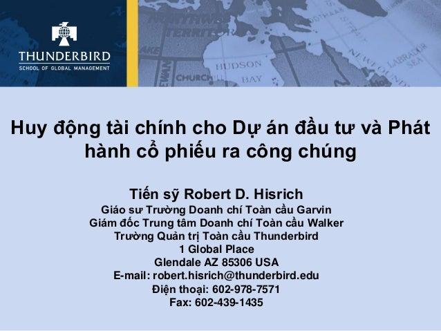Huy động tài chính cho Dự án đầu tư và Phát       hành cổ phiếu ra công chúng              Tiến sỹ Robert D. Hisrich      ...