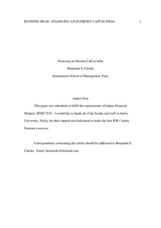 RUNNING HEAD: FINANCING AN INTERNET CAFÉ IN INDIA  Financing an Internet Café in India Benjamin S. Cheeks International Sc...