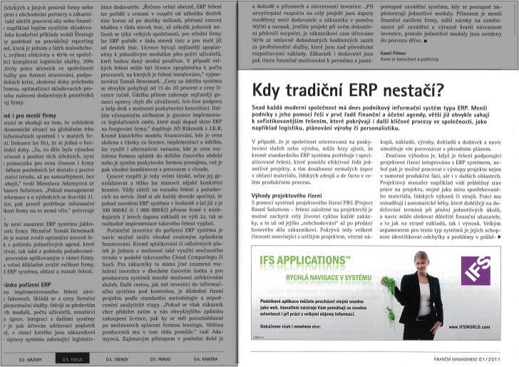 """;istických a jiných procesů firmy nebo      litice dodavatele. """"Řečeno velmi obecně, ERP řešení       a dohodě o přínosech..."""