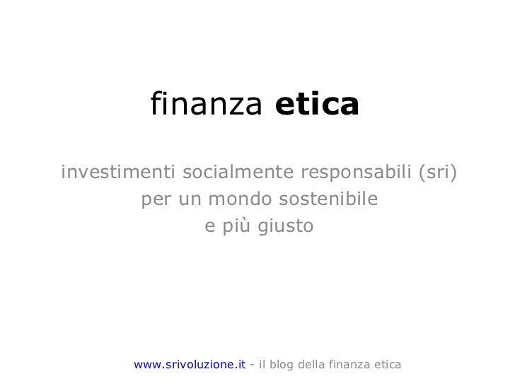 Finanza etica o socialmente responsabile (sri) SRivoluzione.it