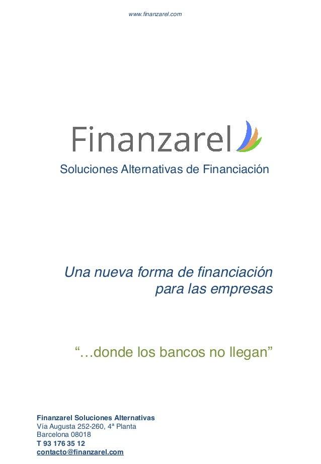 """www.finanzarel.com! Soluciones Alternativas de Financiación! Una nueva forma de financiación para las empresas ! """"…donde los..."""