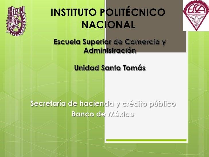 INSTITUTO POLITÉCNICO NACIONAL<br />Escuela Superior de Comercio y Administración<br />Unidad Santo Tomás<br />Secretaría ...