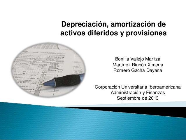Depreciación, amortización de activos diferidos y provisiones Bonilla Vallejo Maritza Martínez Rincón Ximena Romero Gacha ...