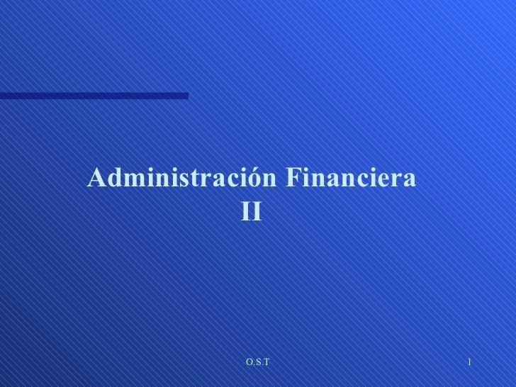 Administración Financiera           II            O.S.T           1