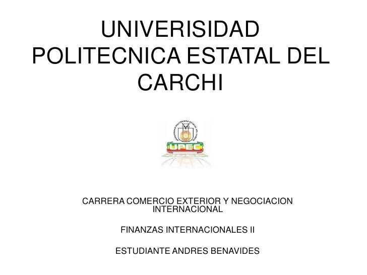 UNIVERISIDADPOLITECNICA ESTATAL DEL        CARCHI   CARRERA COMERCIO EXTERIOR Y NEGOCIACION               INTERNACIONAL   ...