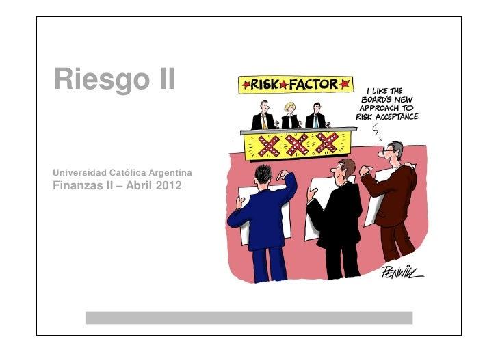 Riesgo IIUniversidad Católica ArgentinaFinanzas II – Abril 2012