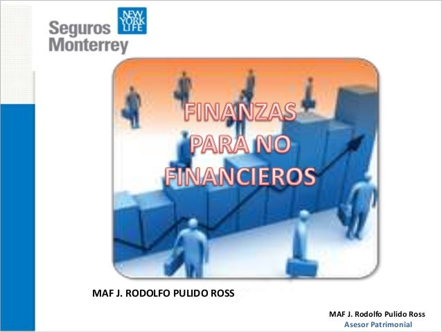 MAF J. Rodolfo Pulido Ross Asesor Patrimonial MAF J. RODOLFO PULIDO ROSS