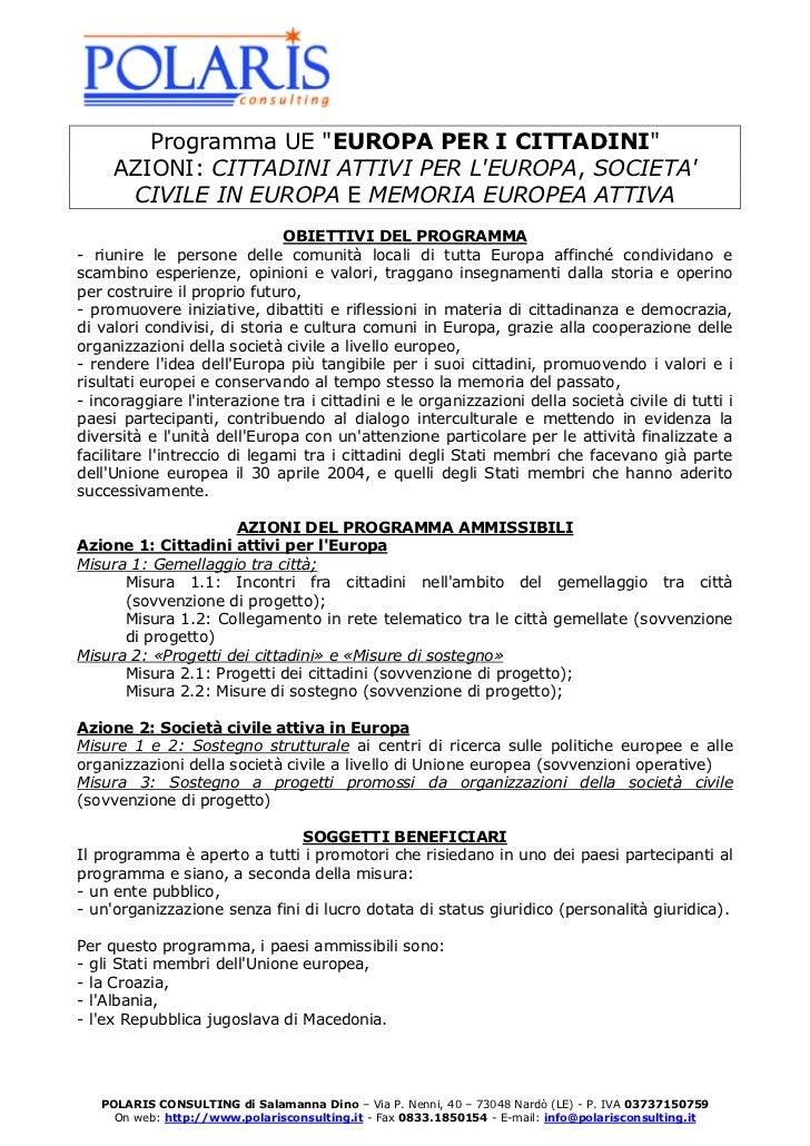 """Programma UE """"EUROPA PER I CITTADINI""""     AZIONI: CITTADINI ATTIVI PER LEUROPA, SOCIETA      CIVILE IN EUROPA E MEMORIA EU..."""