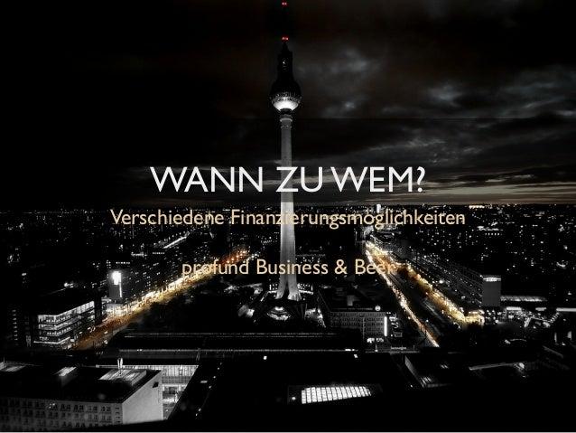 WANN ZU WEM? Verschiedene Finanzierungsmöglichkeiten profund Business & Beer