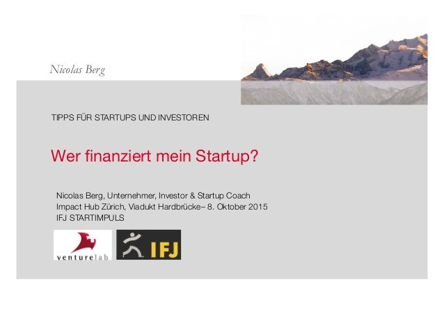 Nicolas Berg  Wer finanziert mein Startup?       TIPPS FÜR STARTUPS UND INVESTOREN    Nicolas Berg, Unternehmer, Investor ...