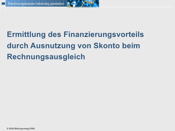 Ermittlung des Finanzierungsvorteils  durch Ausnutzung von Skonto beim Rechnungsausgleich