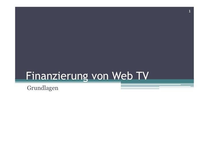 1Finanzierung von Web TVGrundlagen