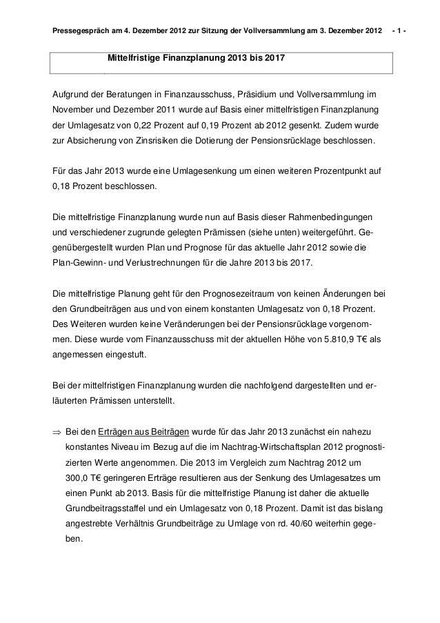 Pressegespräch am 4. Dezember 2012 zur Sitzung der Vollversammlung am 3. Dezember 2012   -1-              Mittelfristige F...
