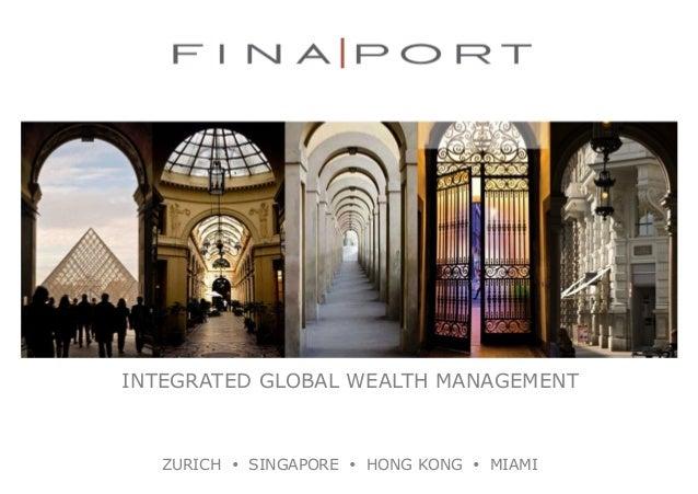INTEGRATED GLOBAL WEALTH MANAGEMENT ZURICH Ÿ SINGAPORE Ÿ HONG KONG Ÿ MIAMI