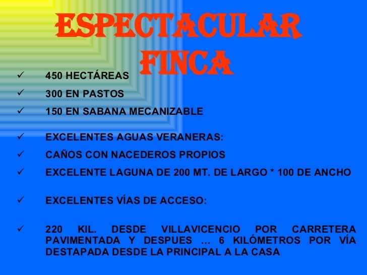 ESPECTACUlAR  FINCA <ul><li>450 HECTÁREAS </li></ul><ul><li>300 EN PASTOS </li></ul><ul><li>150 EN SABANA MECANIZABLE </li...