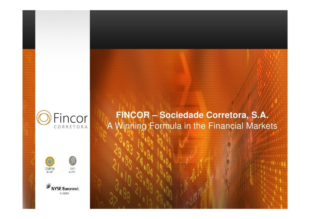 FINCOR – Sociedade Corretora, S.A.A Winning Formula in the Financial Markets