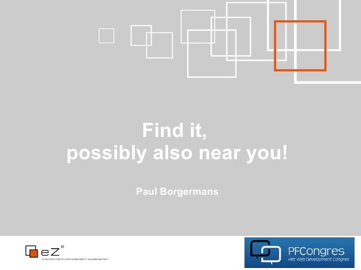 Find it, possibly also near you!        Paul Borgermans