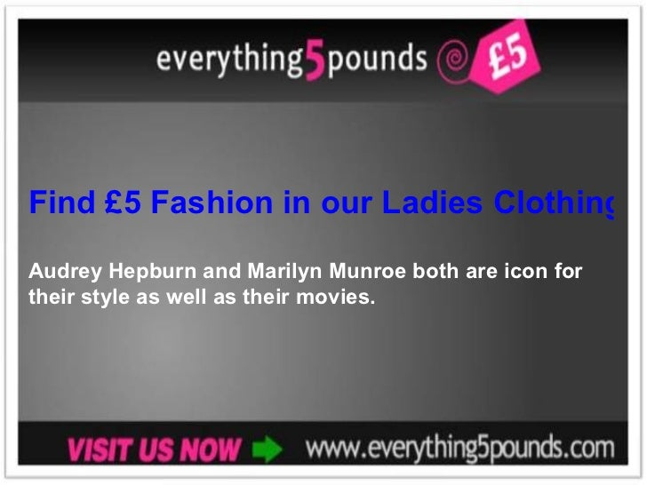 Find £5 Fashion in our Ladies Clothing Store
