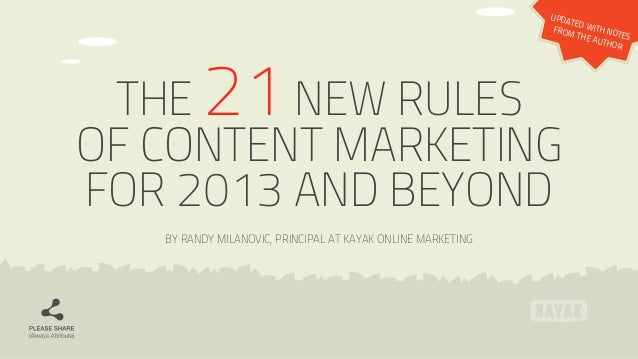 THE 21NEW RULES OF CONTENT MARKETING FOR 2013 AND BEYOND BY RANDY MILANOVIC, PRINCIPAL AT KAYAK ONLINE MARKETING UPDATED W...