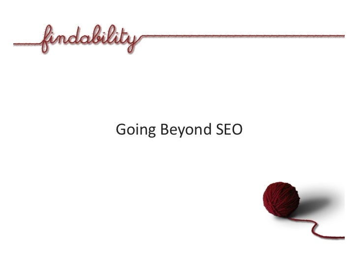 Findability: Going Beyond SEO