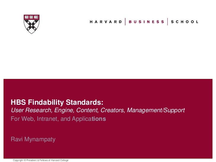 HBS Findability Standards:User Research, Engine, Content, Creators, Management/SupportFor Web, Intranet, and ApplicationsR...