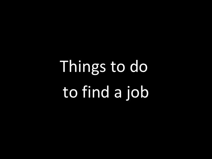Things to doto find a job