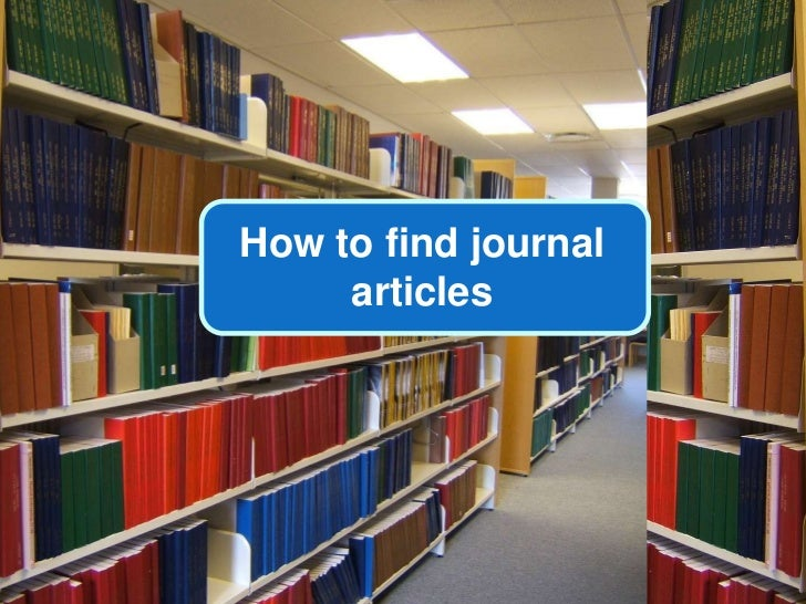 How to find journal articles<br />