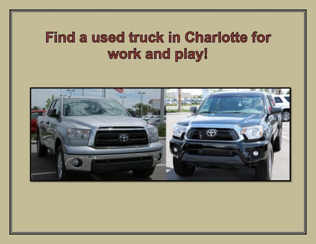 Find a used truck in Charlotte for work and play