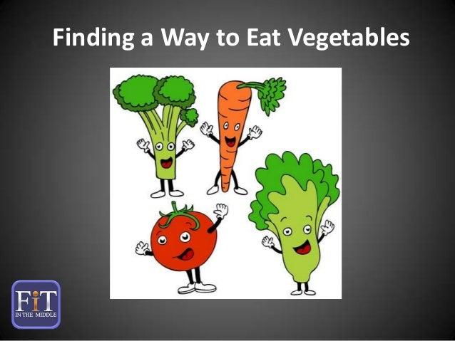 Finding a Way to Eat Vegetables